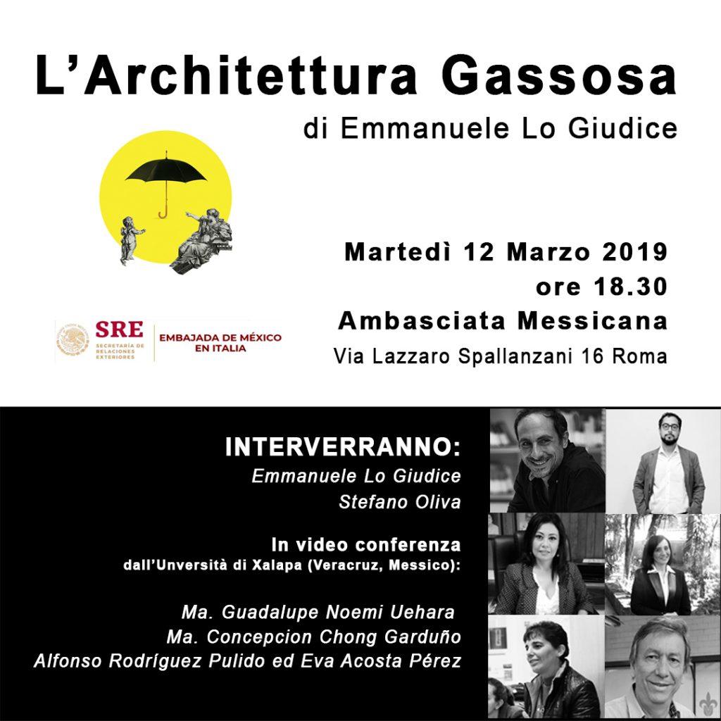 Evento l'architettura gassosa - martedì 12 marzo alle 18.30, Ambasciata Messicana, via Lazzaro Spallanzani 16 Roma